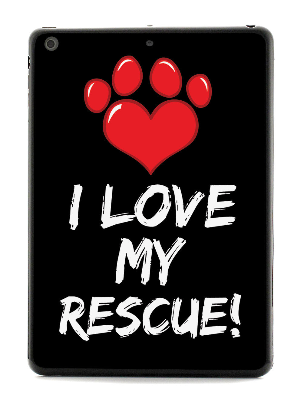 I Love My Rescue - Adopt Paw Print Case