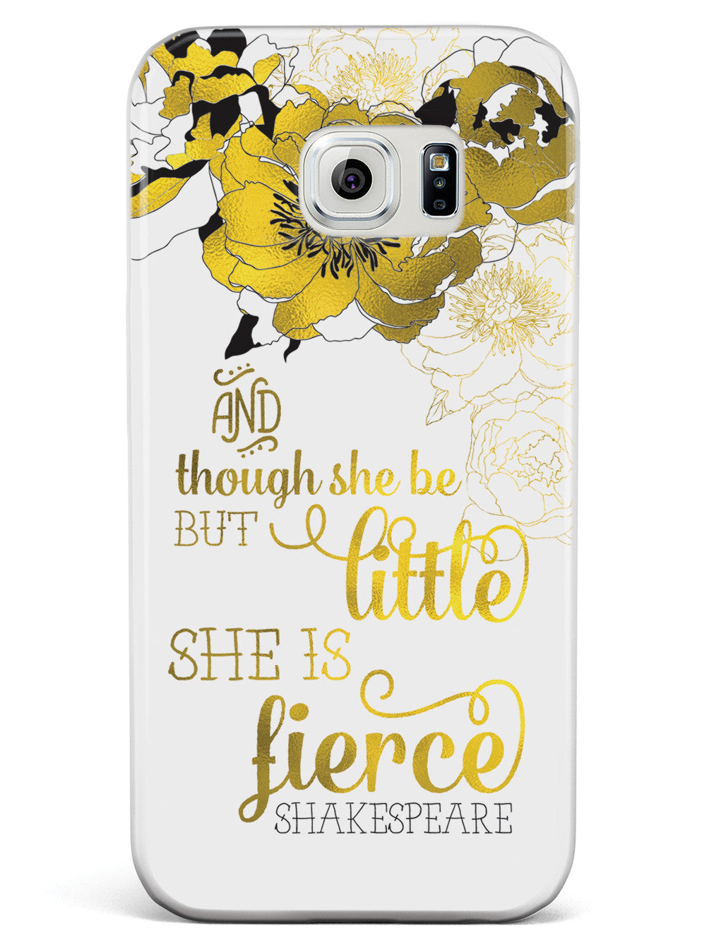 And Though She Be But Little, She is Fierce Case