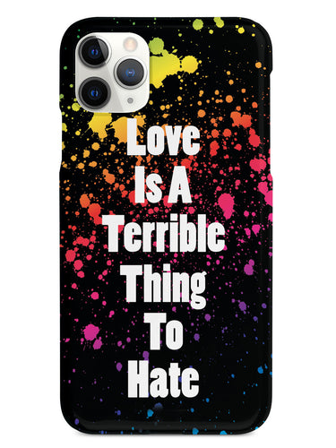 Love is a Terrible Thing to Hate Case