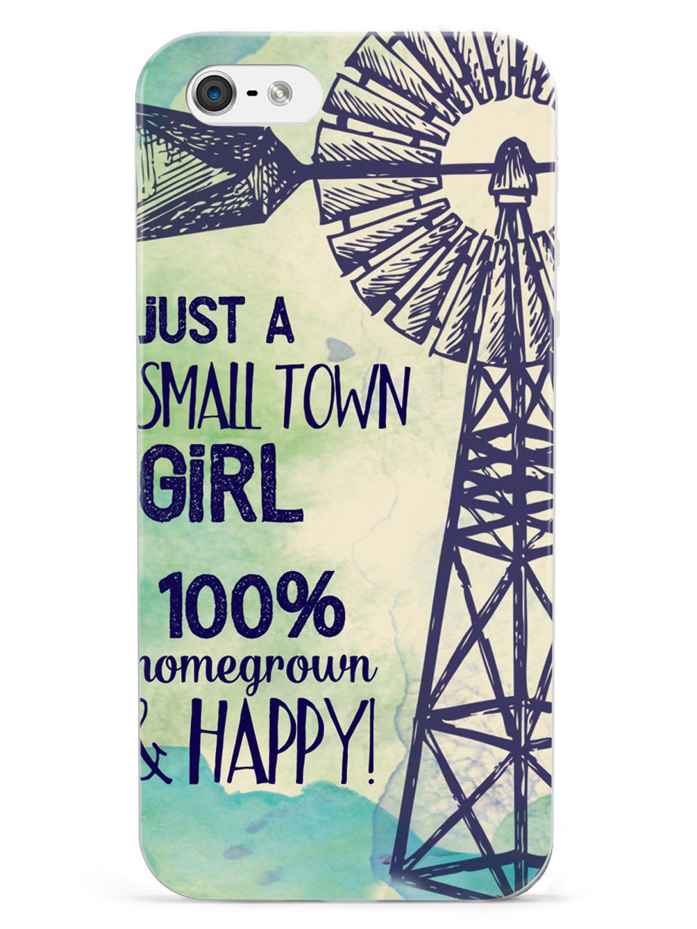 Small Town Girl - 100% Homegrown & Happy! Case