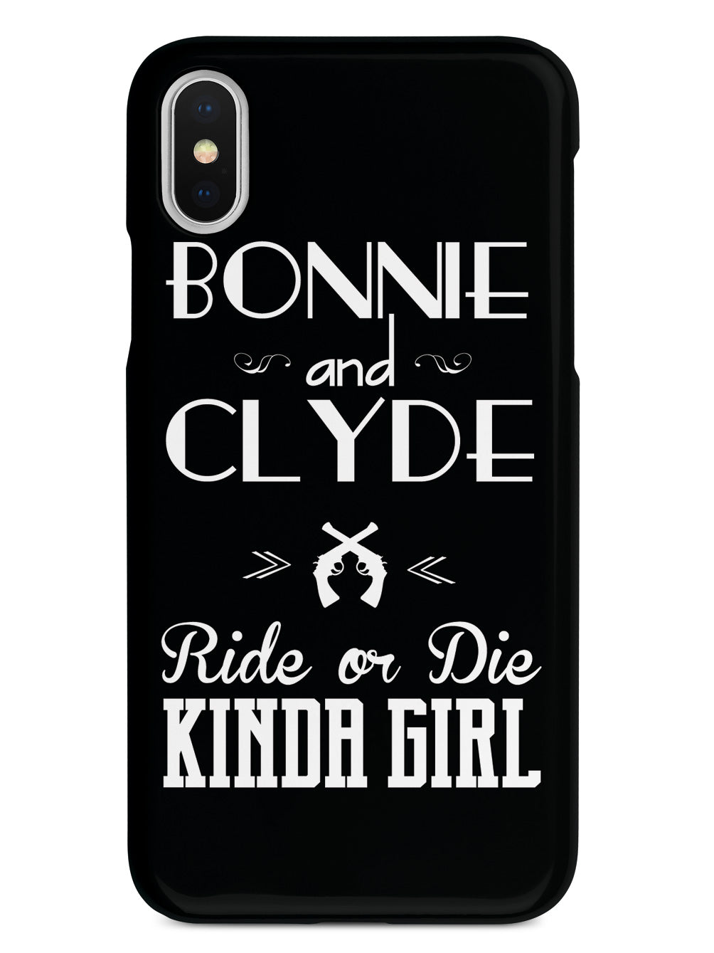 Bonnie Clyde Ride Or Die Kinda Girl Case Inspiredcases