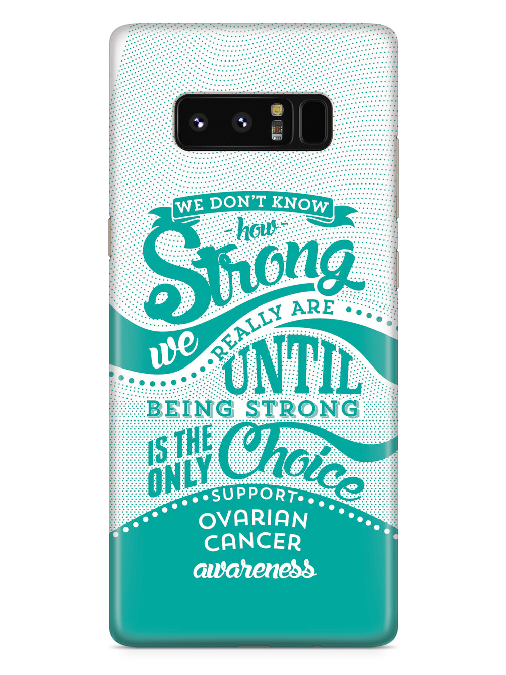 How Strong - Ovarian Cancer Awareness Case