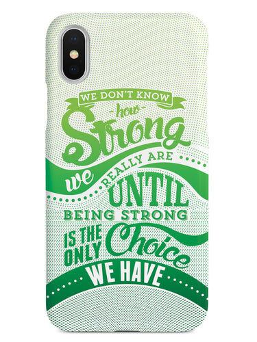 How Strong - Green Awareness/Support Case