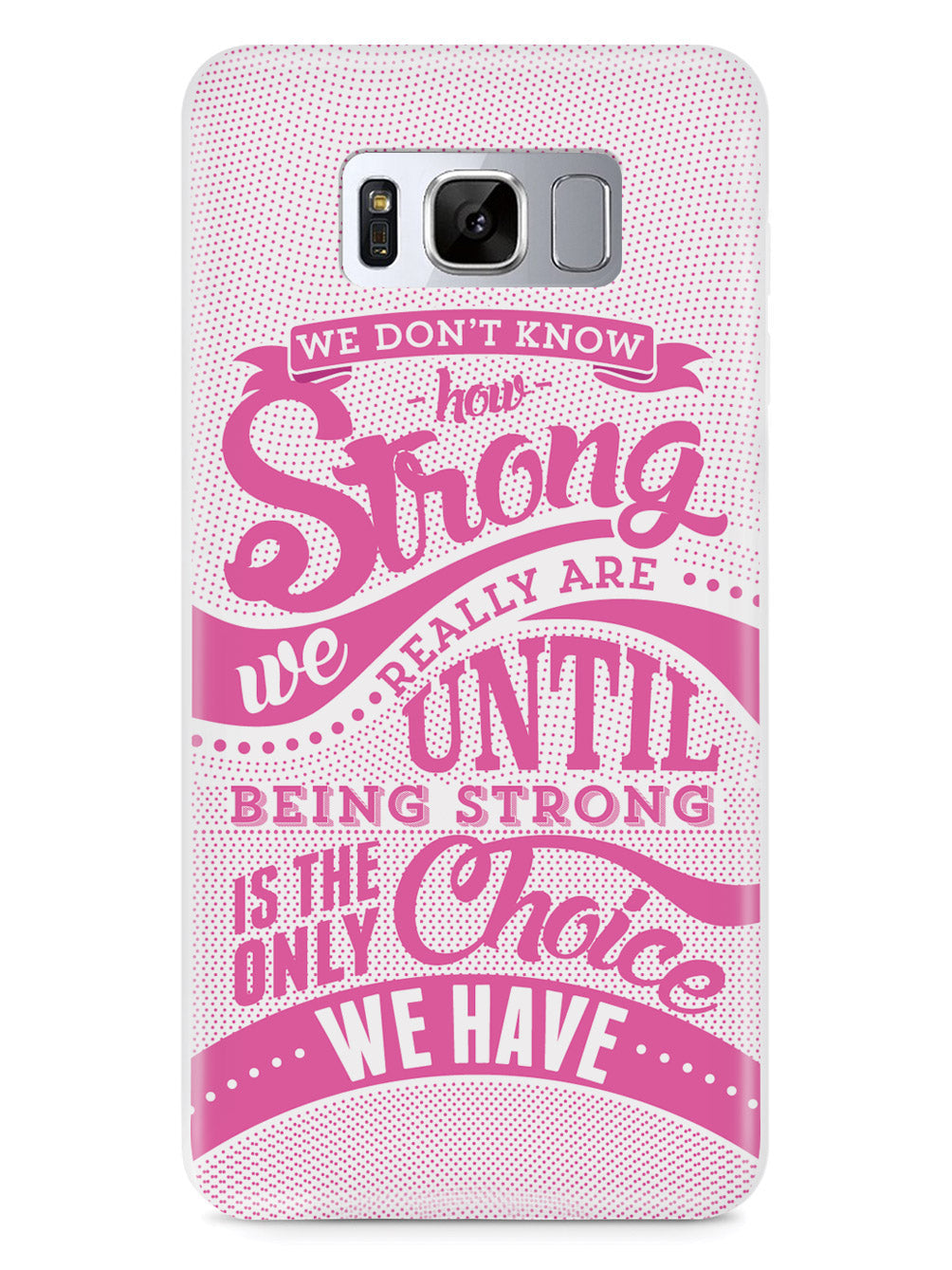 How Strong - Pink Awareness/Support Case