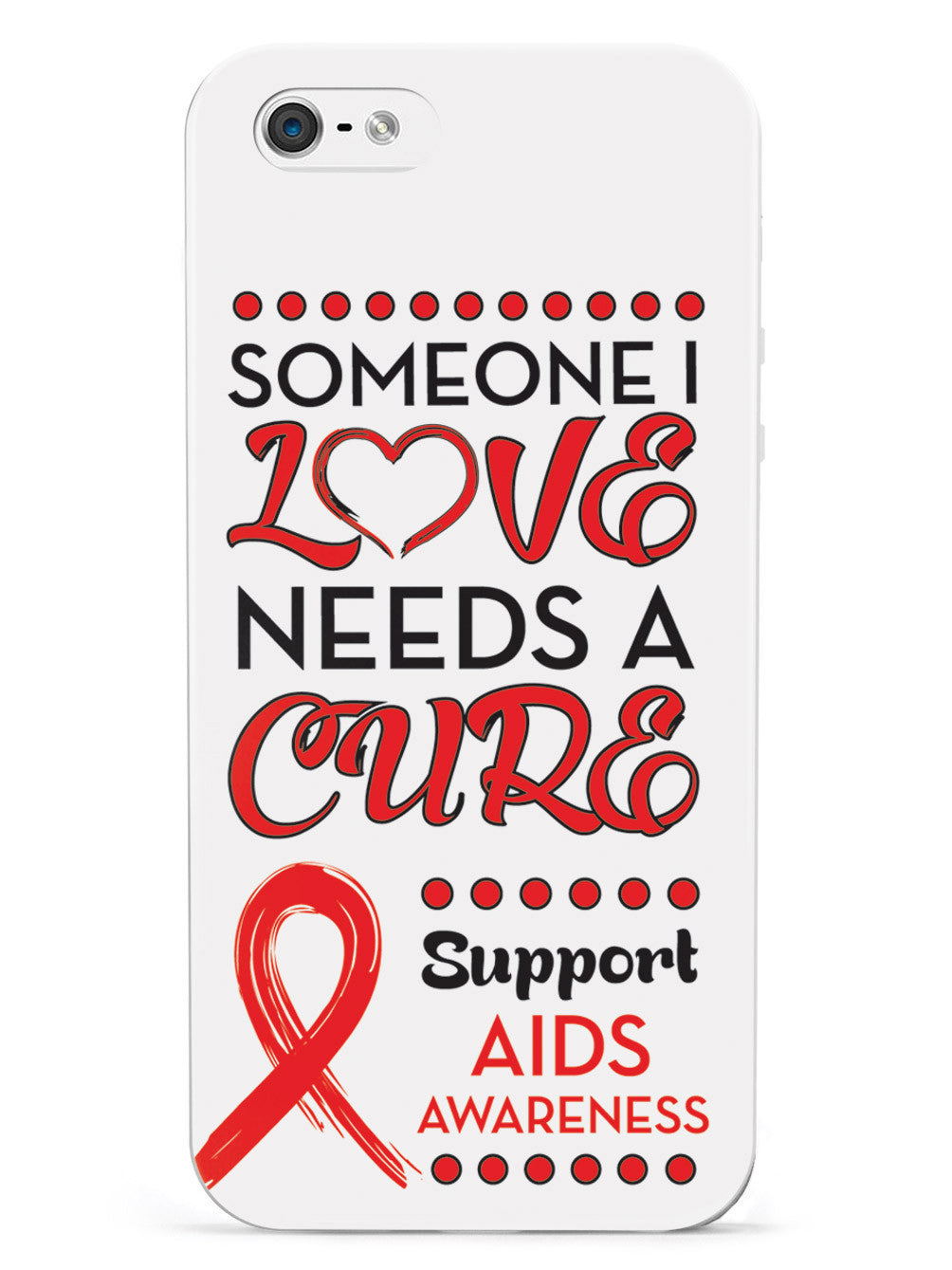Someone I Love Needs a Cure - Aids Awareness Case