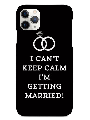 Black I Can't Keep Calm, I'm Getting Married! Case