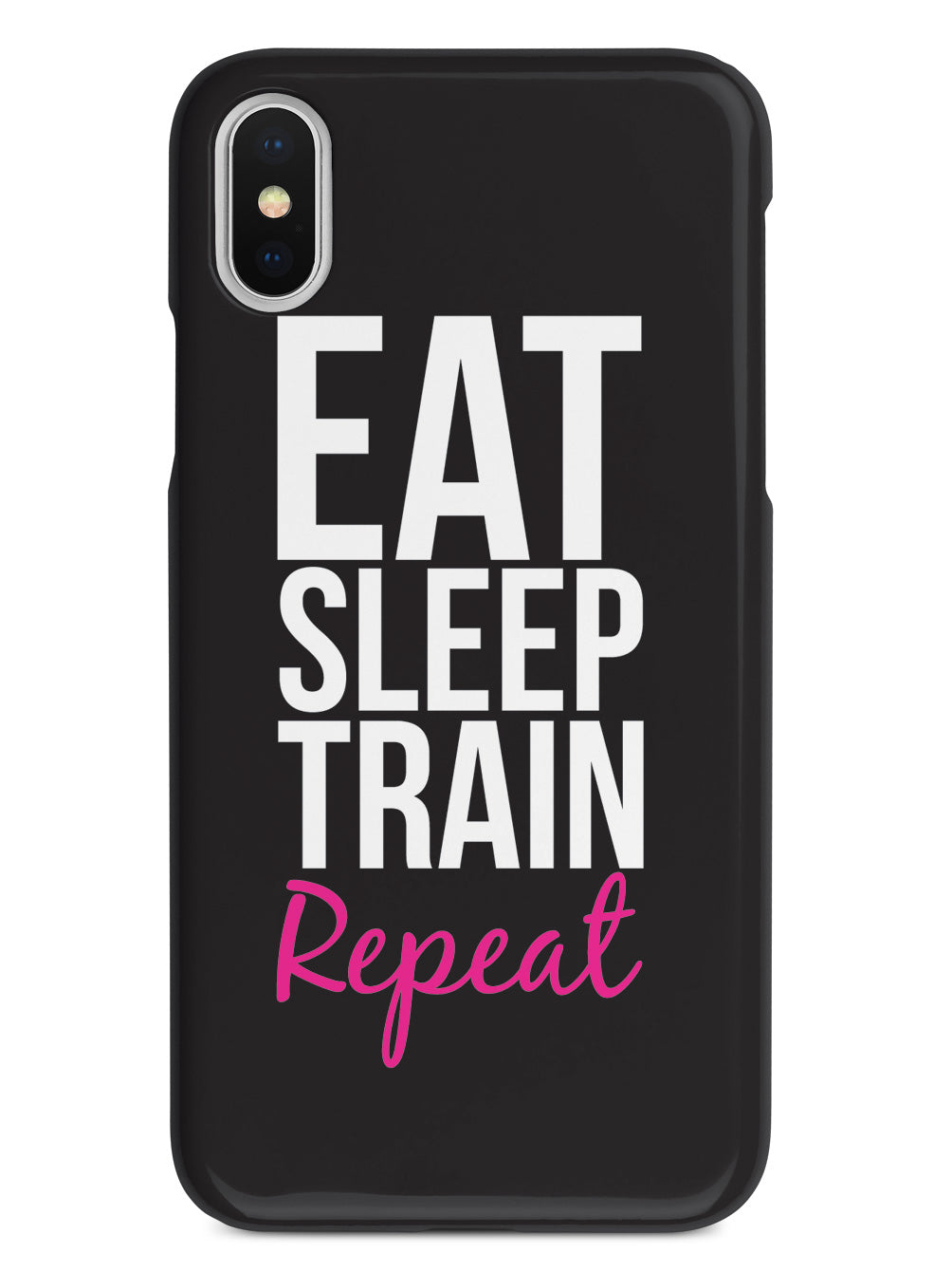 Eat, Sleep, Train, Repeat - Gym Work Out Case