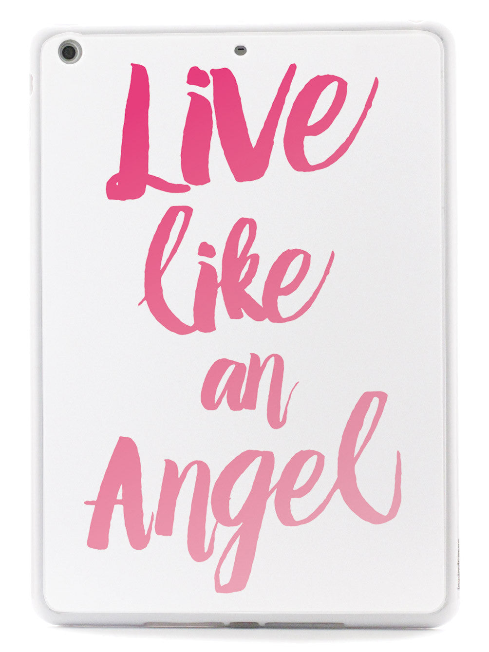 Live Like an Angel - Pink Case