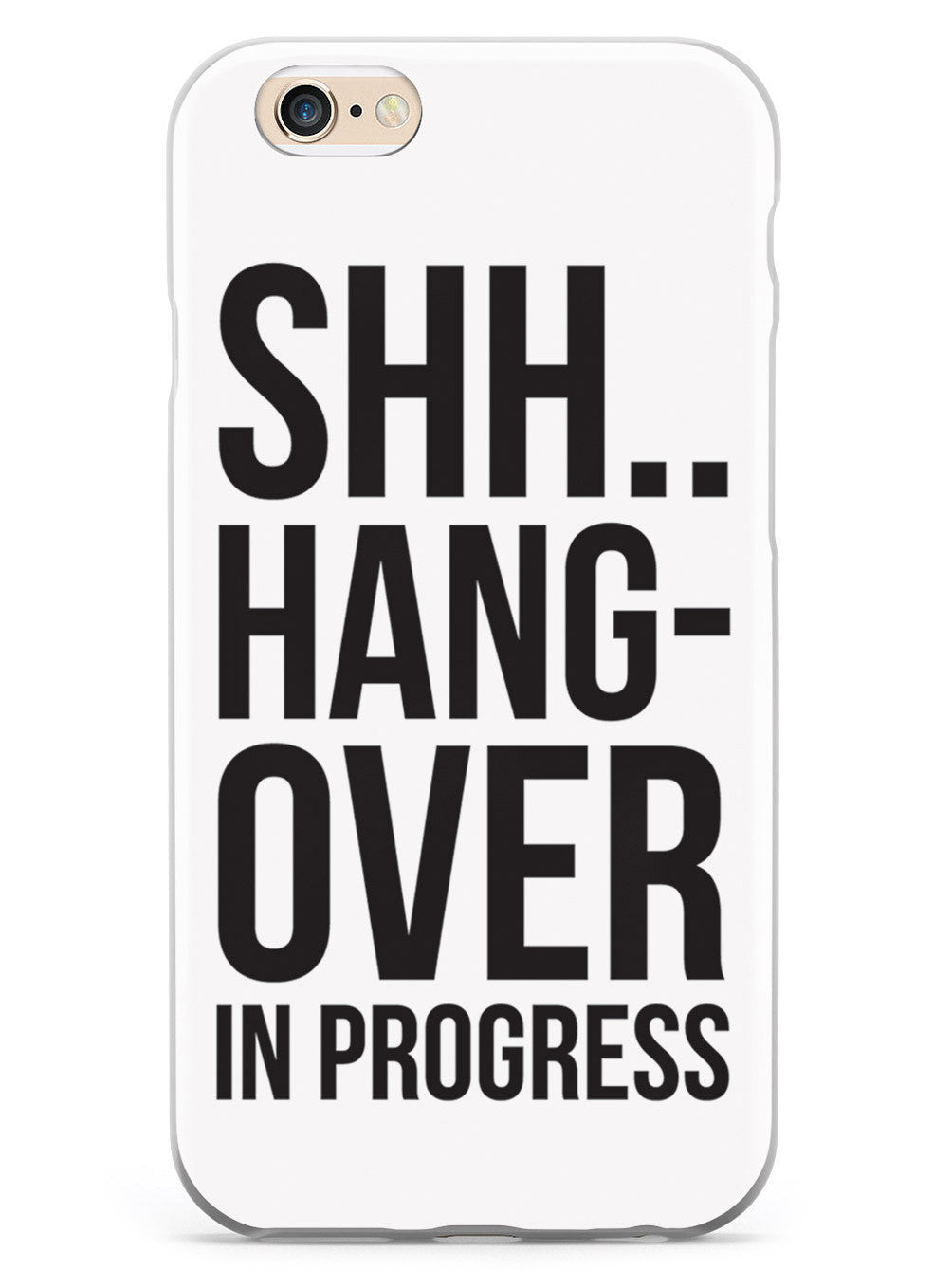 SHH..Hangover in Progress Case