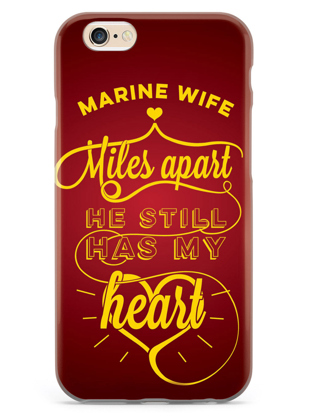 Marine Wife - Miles Apart, Still Has My Heart Case