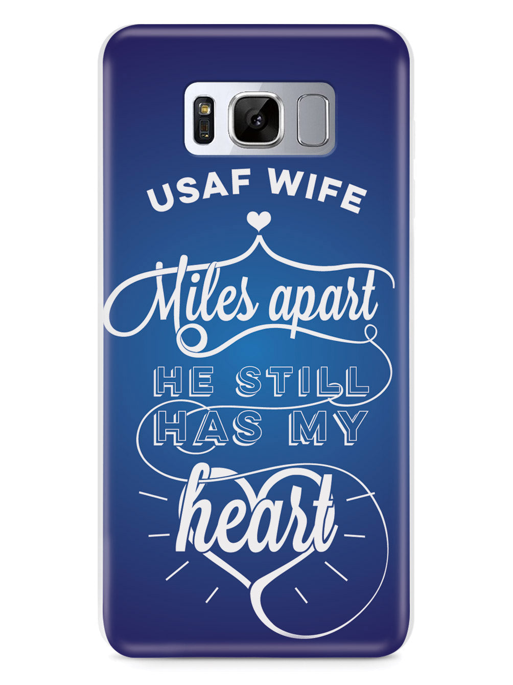 USAF Air Force Wife - Miles Apart, Still Has My Heart Case