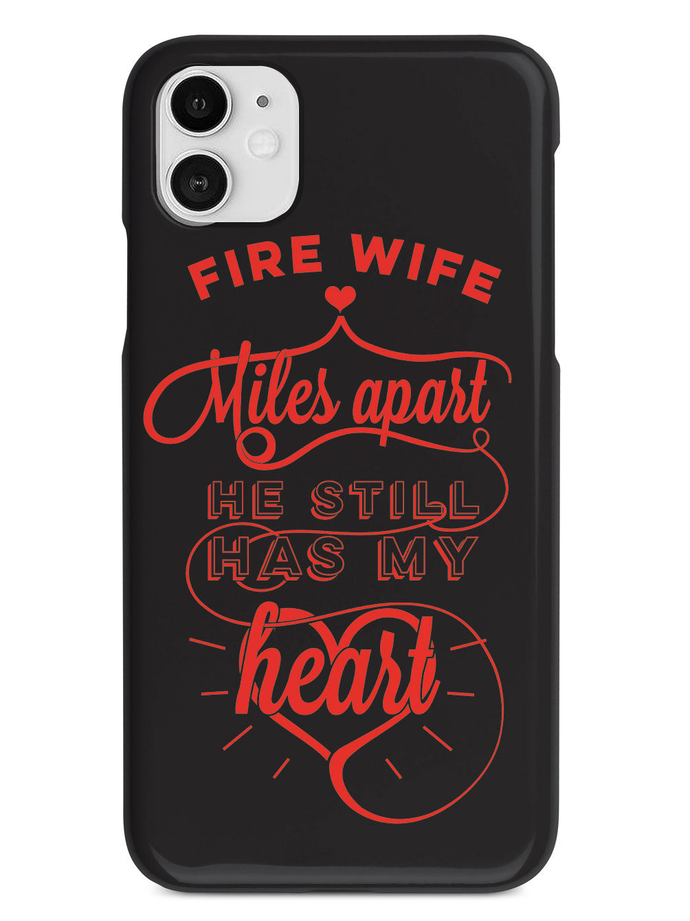 Fire Wife - Miles Apart, Still Has My Heart Case