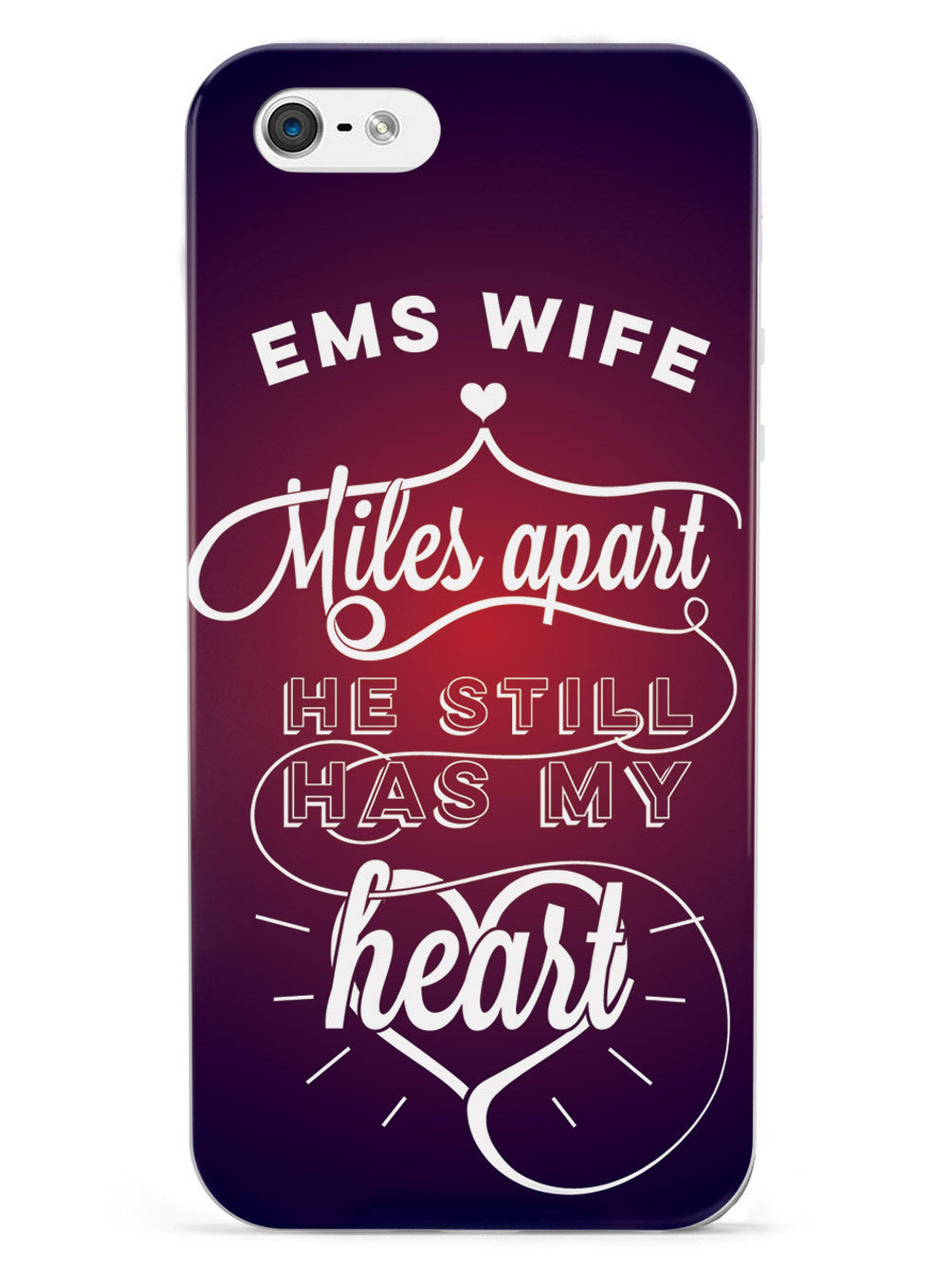 EMS Wife - Miles Apart, Still Has My Heart Case