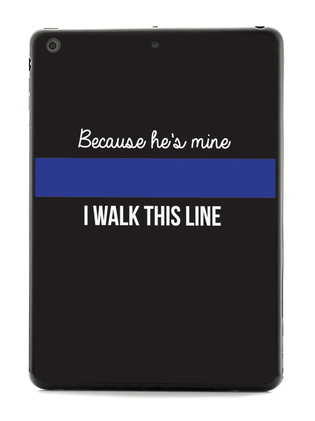 Because He's Mine - Police Officer Thin Blue Line Case