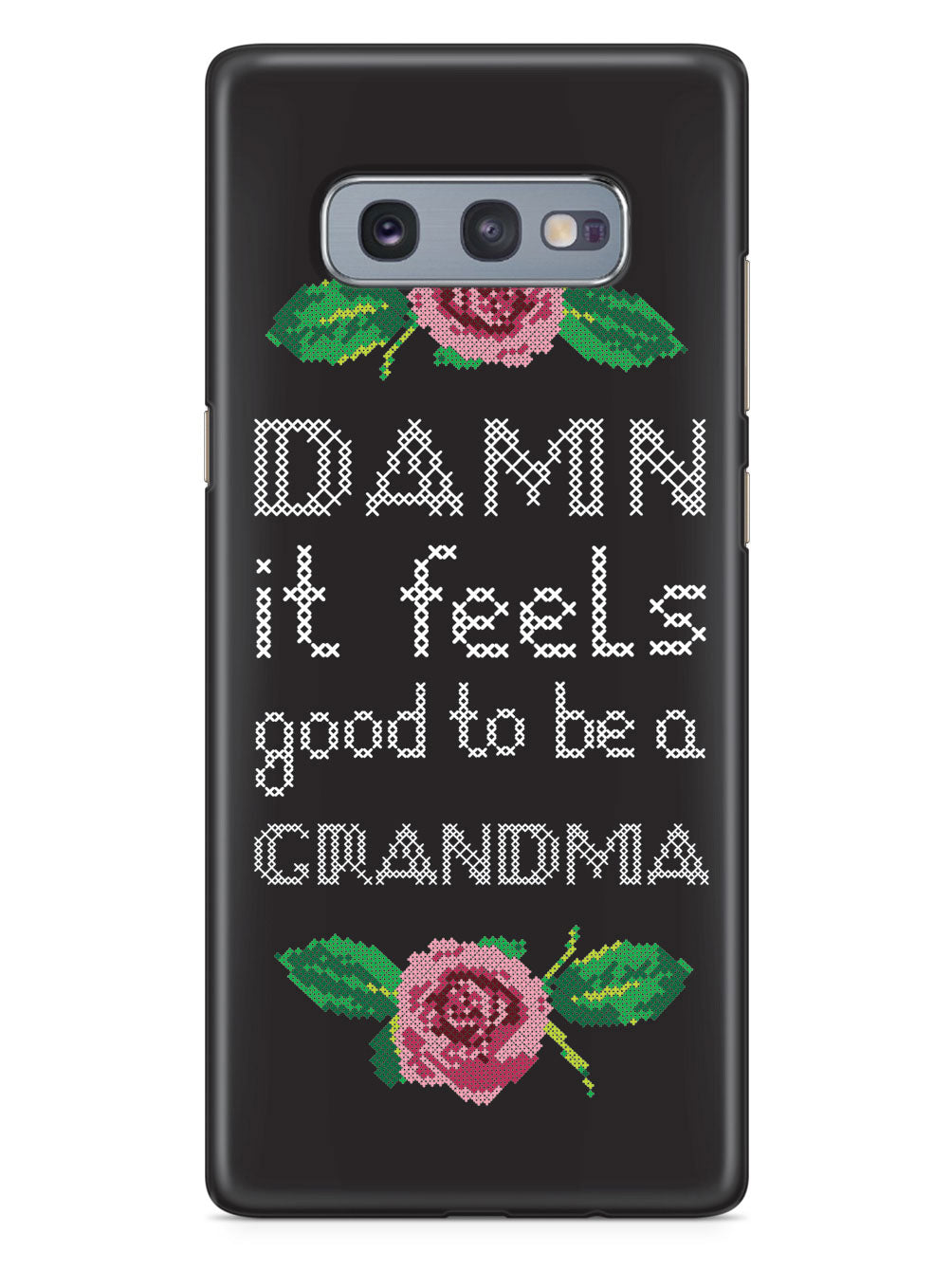 Damn It Feels Good To Be A Grandma Case