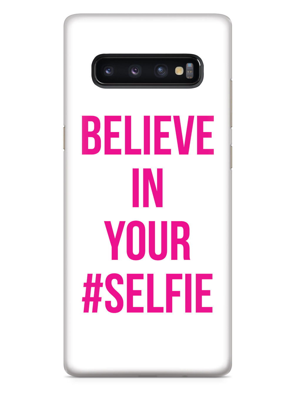 Believe In Your #Selfie Case