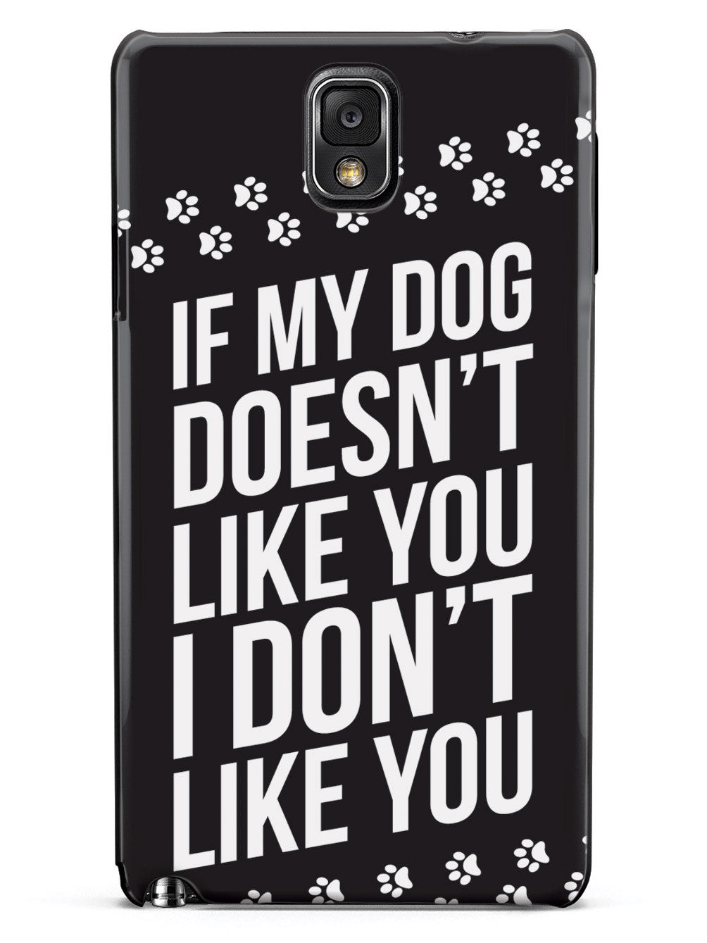 If My Dog Doesn't Like You Case