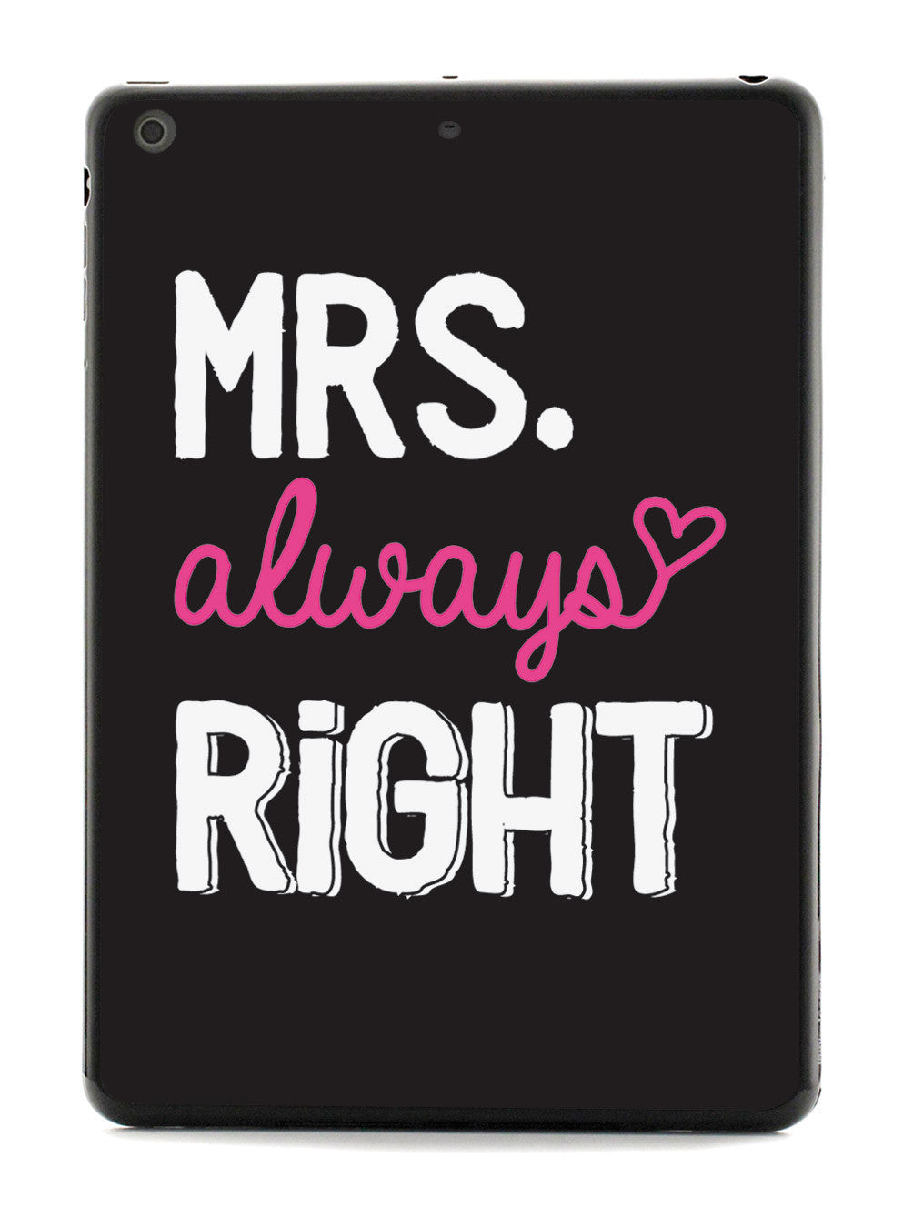 Mrs. Always Right Case