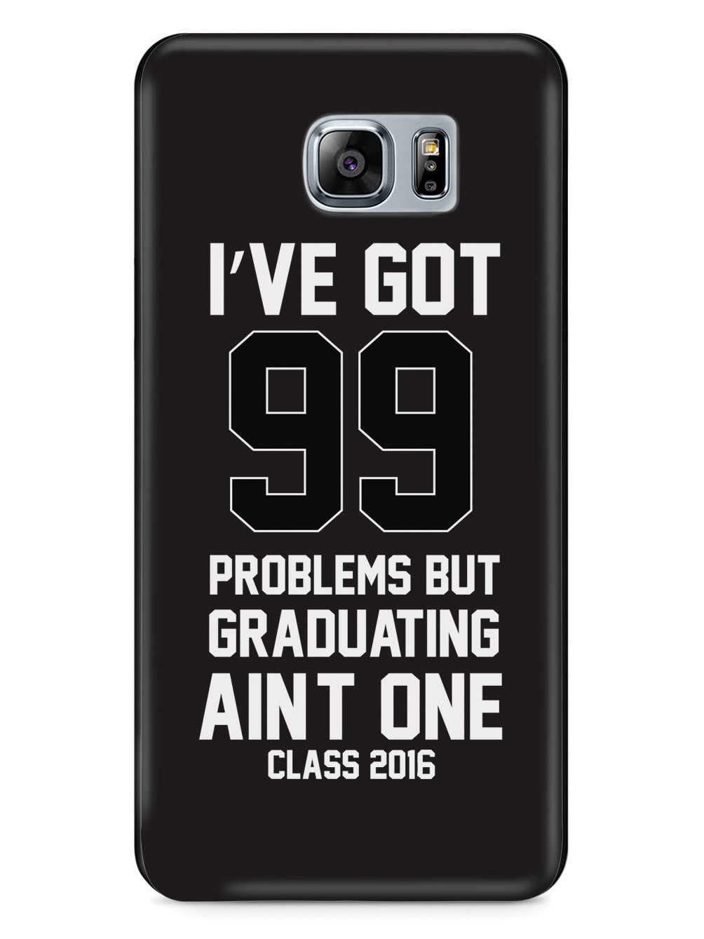 99 Problems - Graduating Ain't One Case