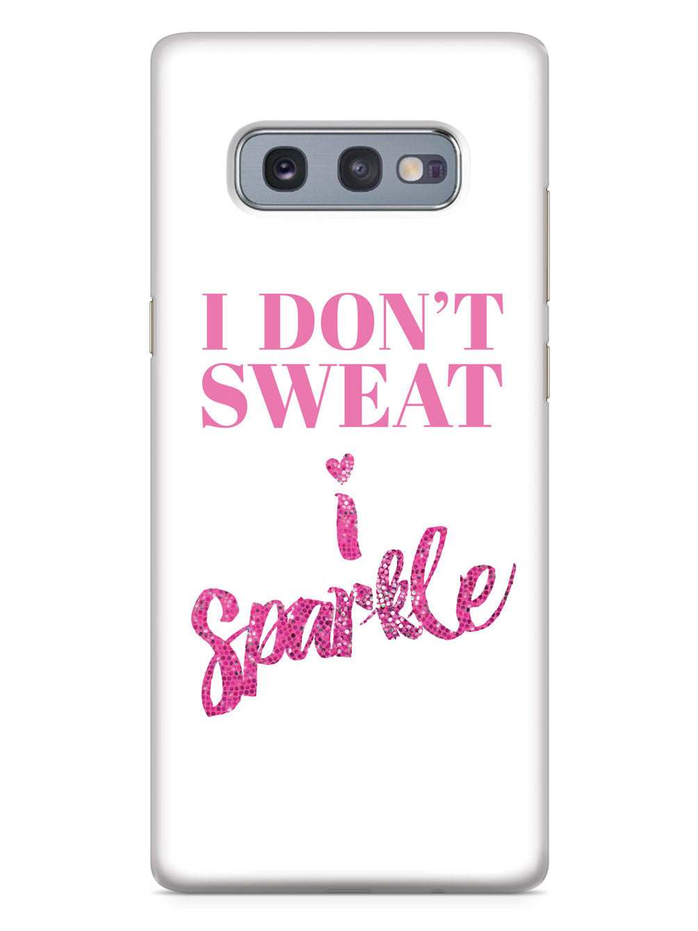 I Don't Sweat, I Sparkle Case