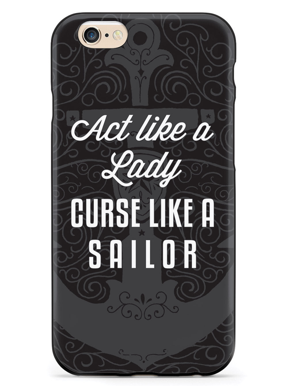 Act Like A Lady, Curse Like A Sailor Case