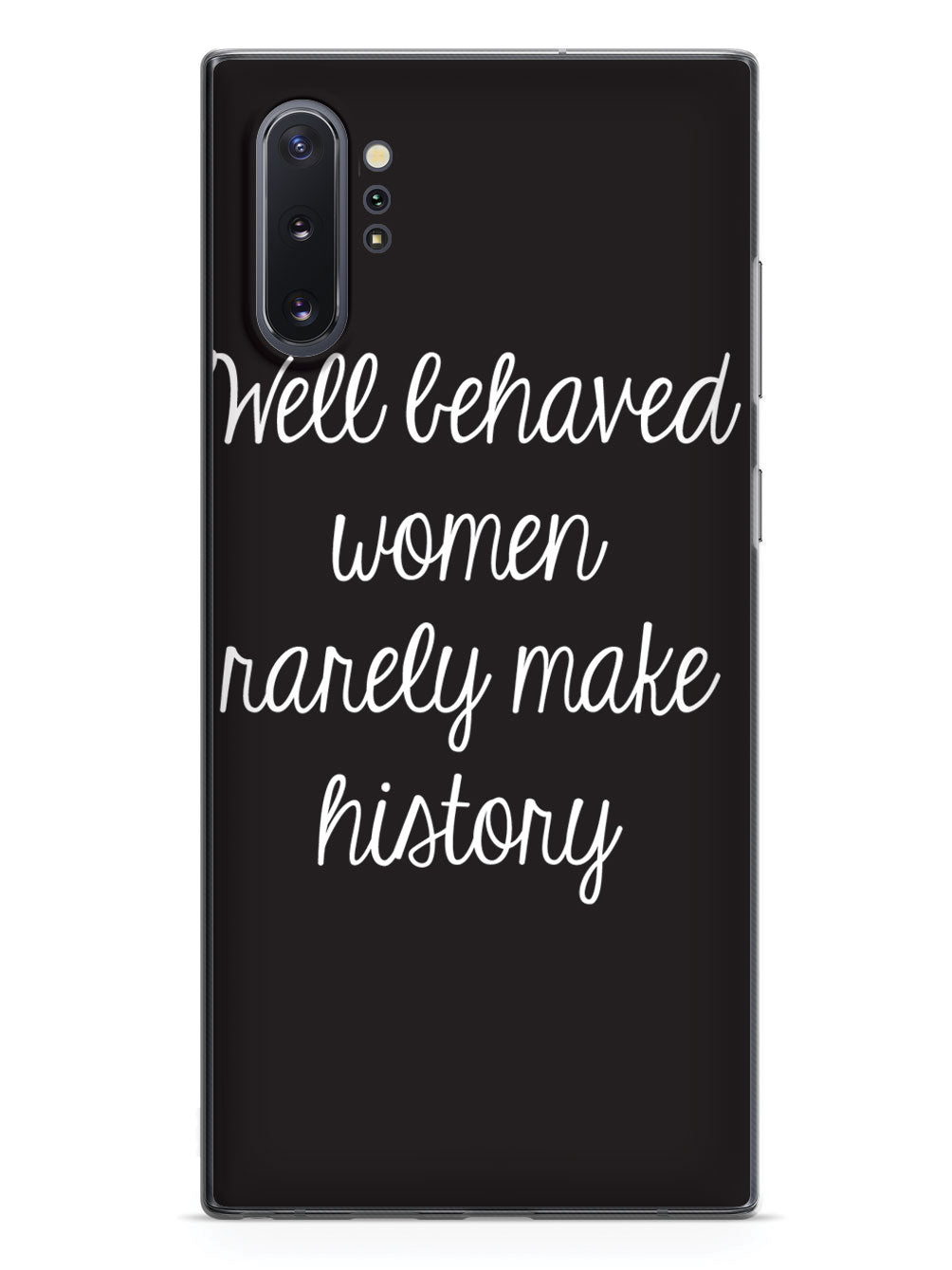 Well Behaved Women Rarely Make History Case