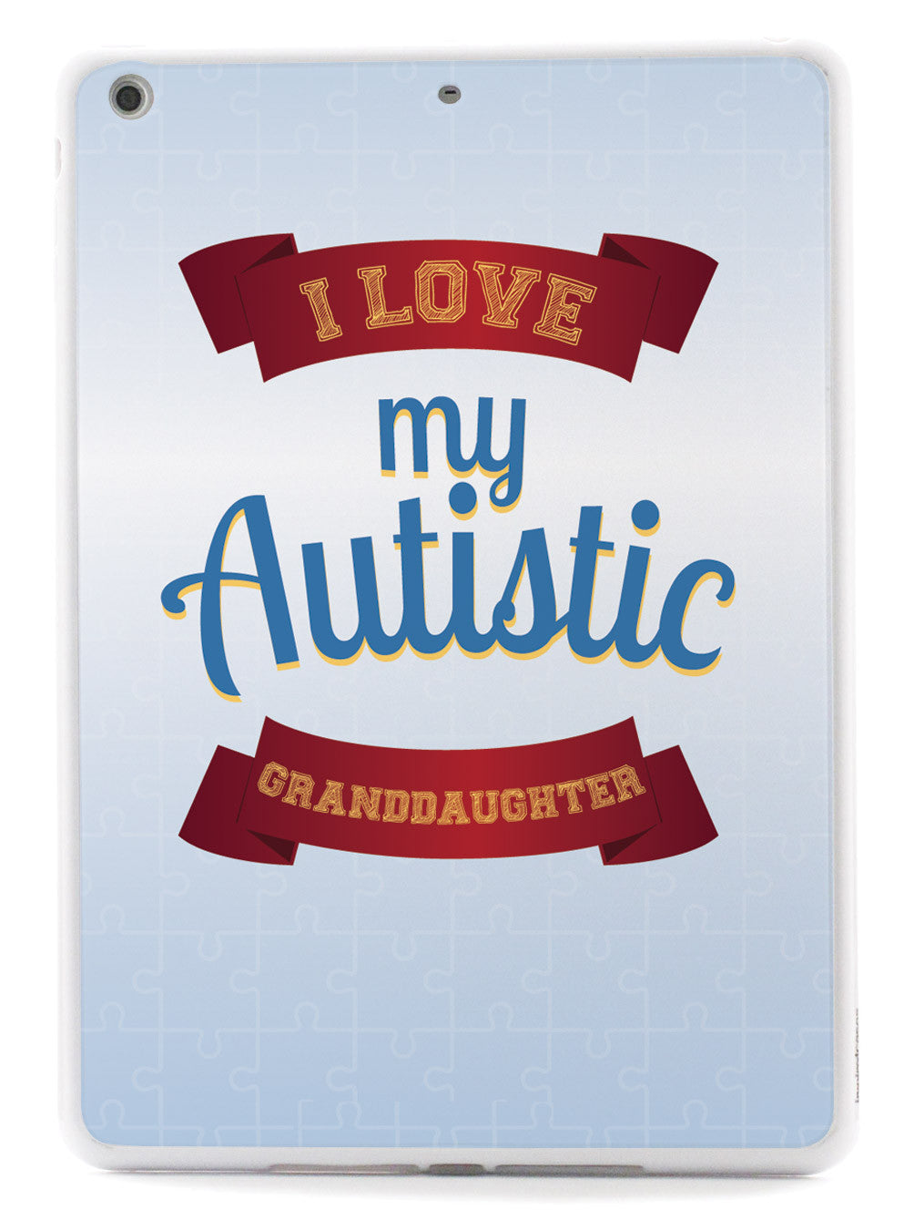 I Love My Autistic Granddaughter - Autism Awareness Case