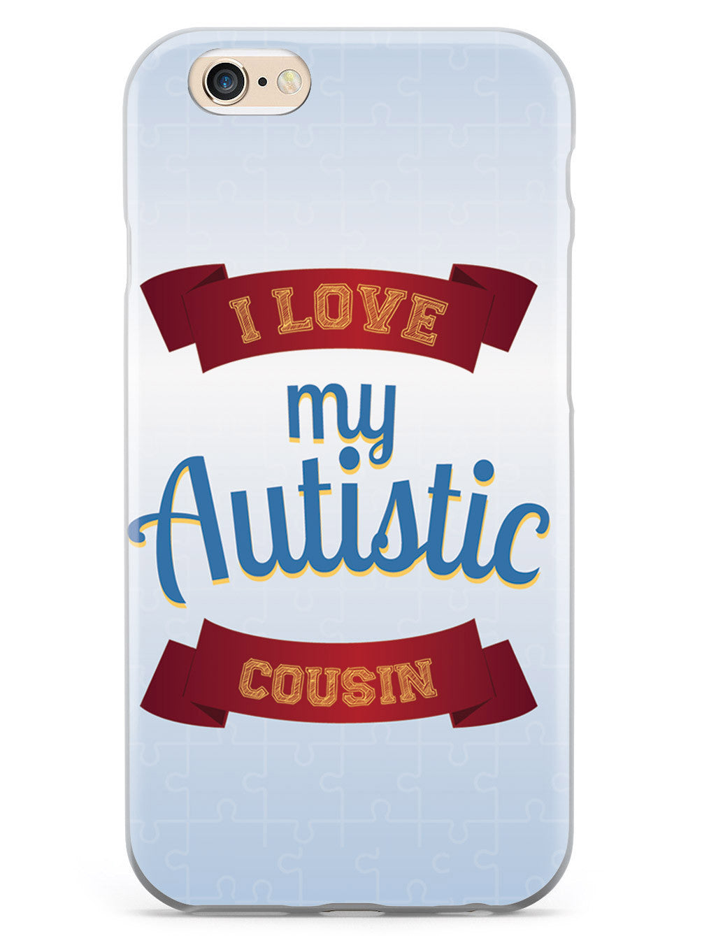 I Love My Autistic Cousin Case