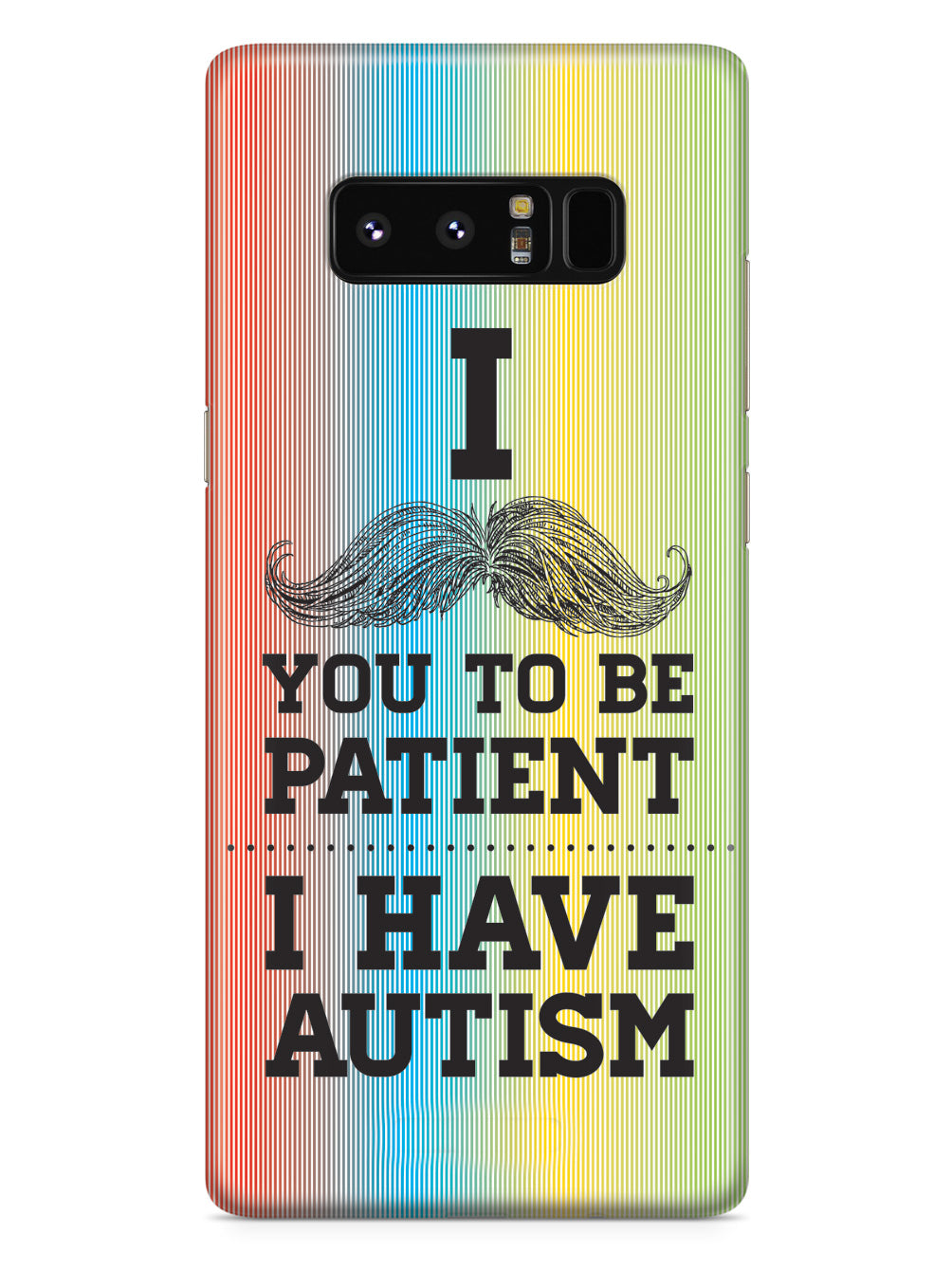 Mustache You to be Patient - I have Autism Case