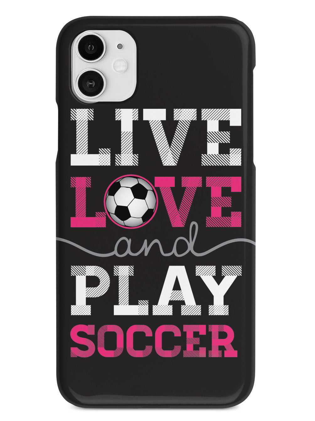 Live Love & Play Soccer Case