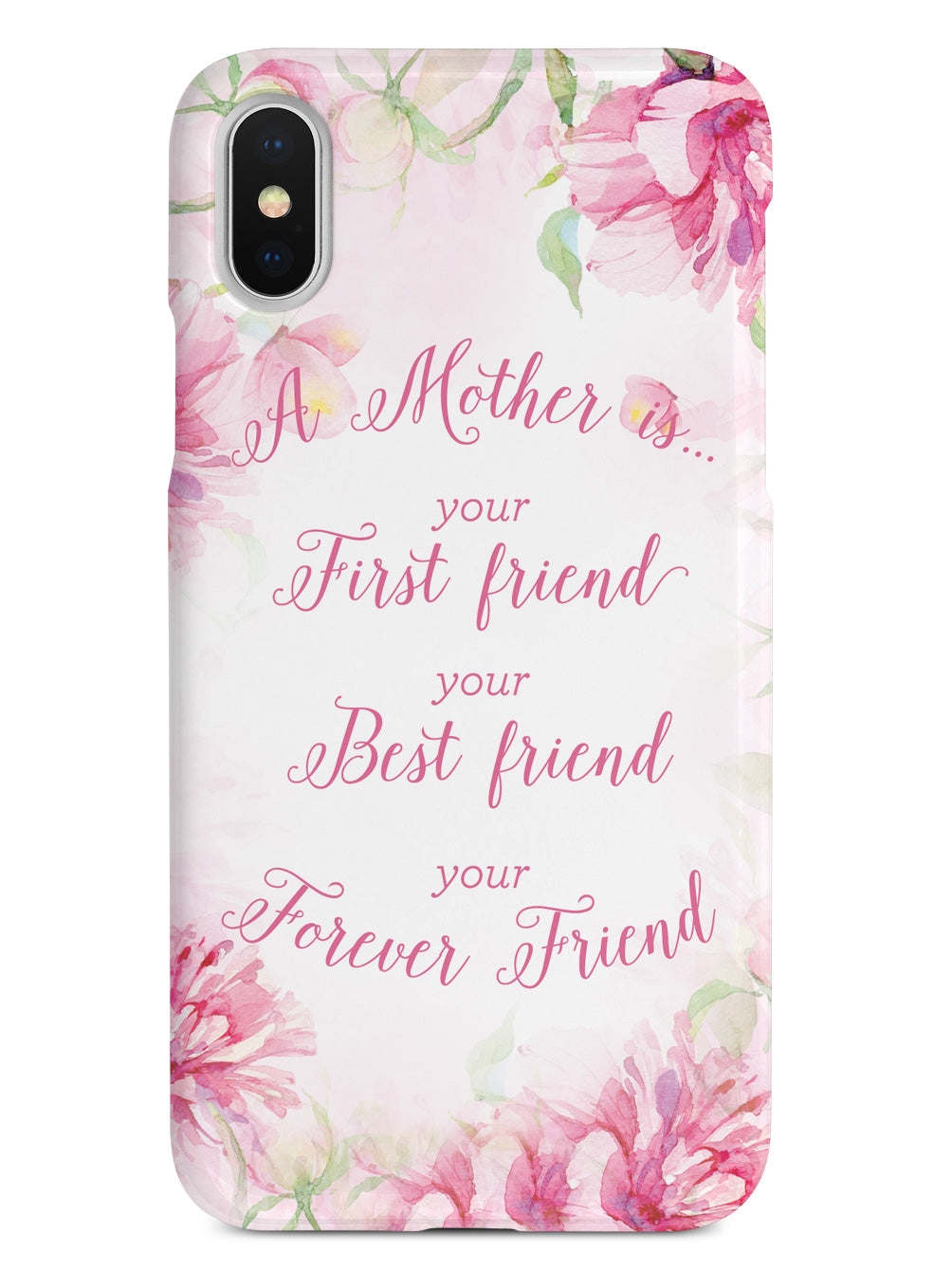 A Mother is your forever Friend Case