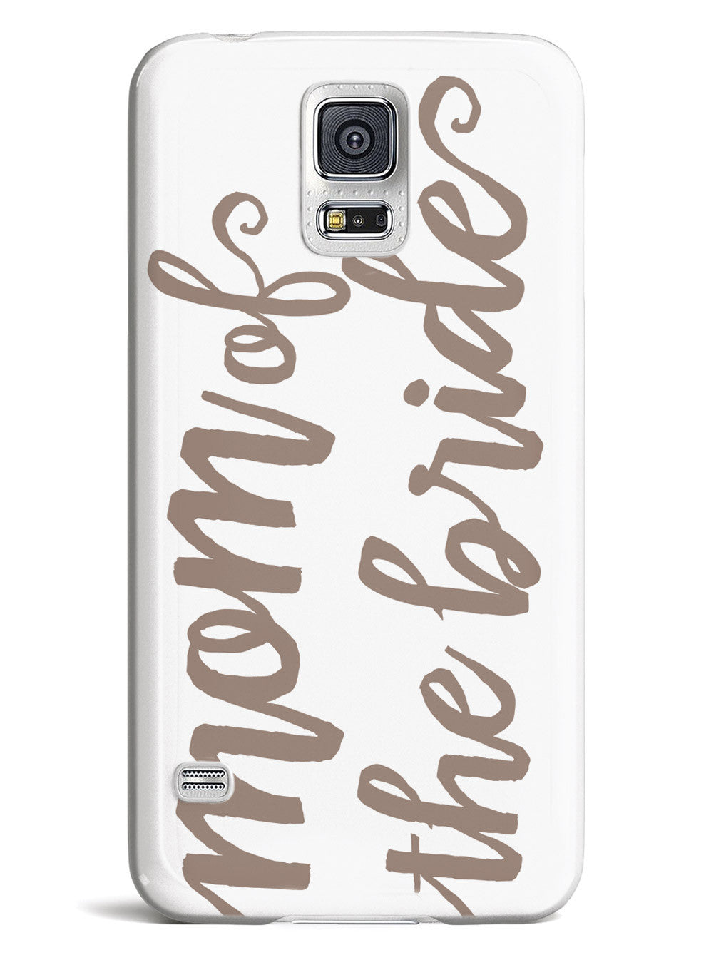 Mom of the Bride - Brown Neutral Case