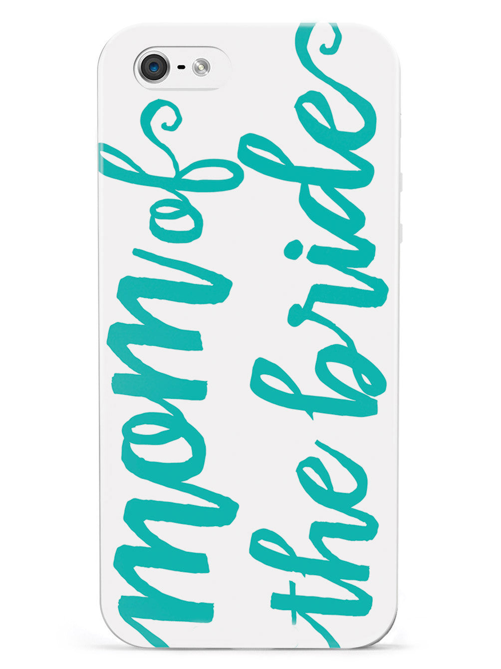 Mom of the Bride - Teal Case
