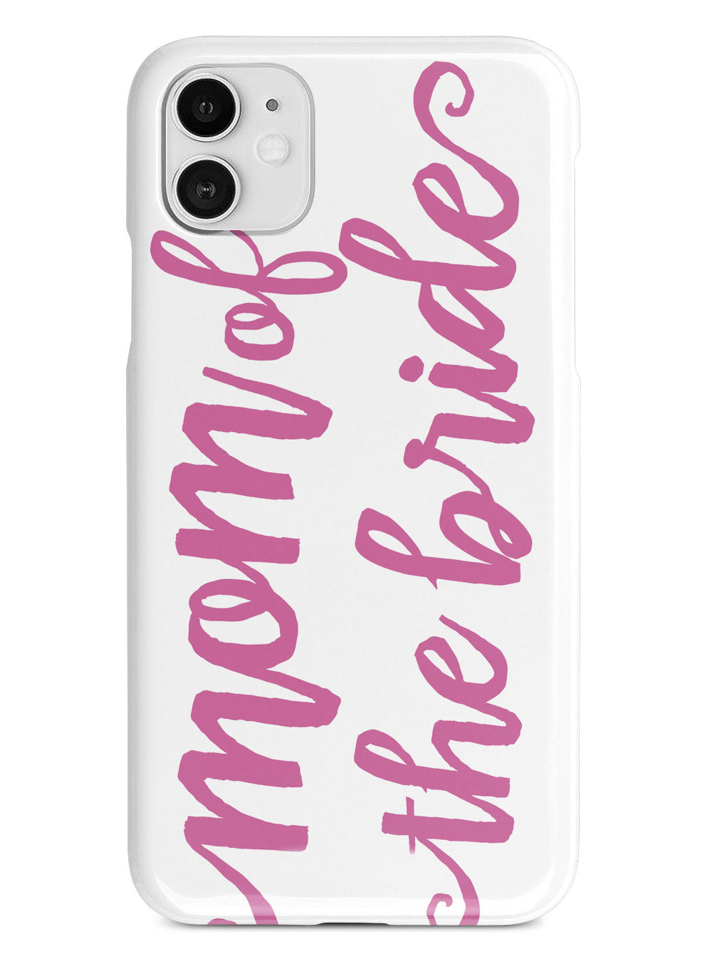 Mom of the Bride - Pink Case