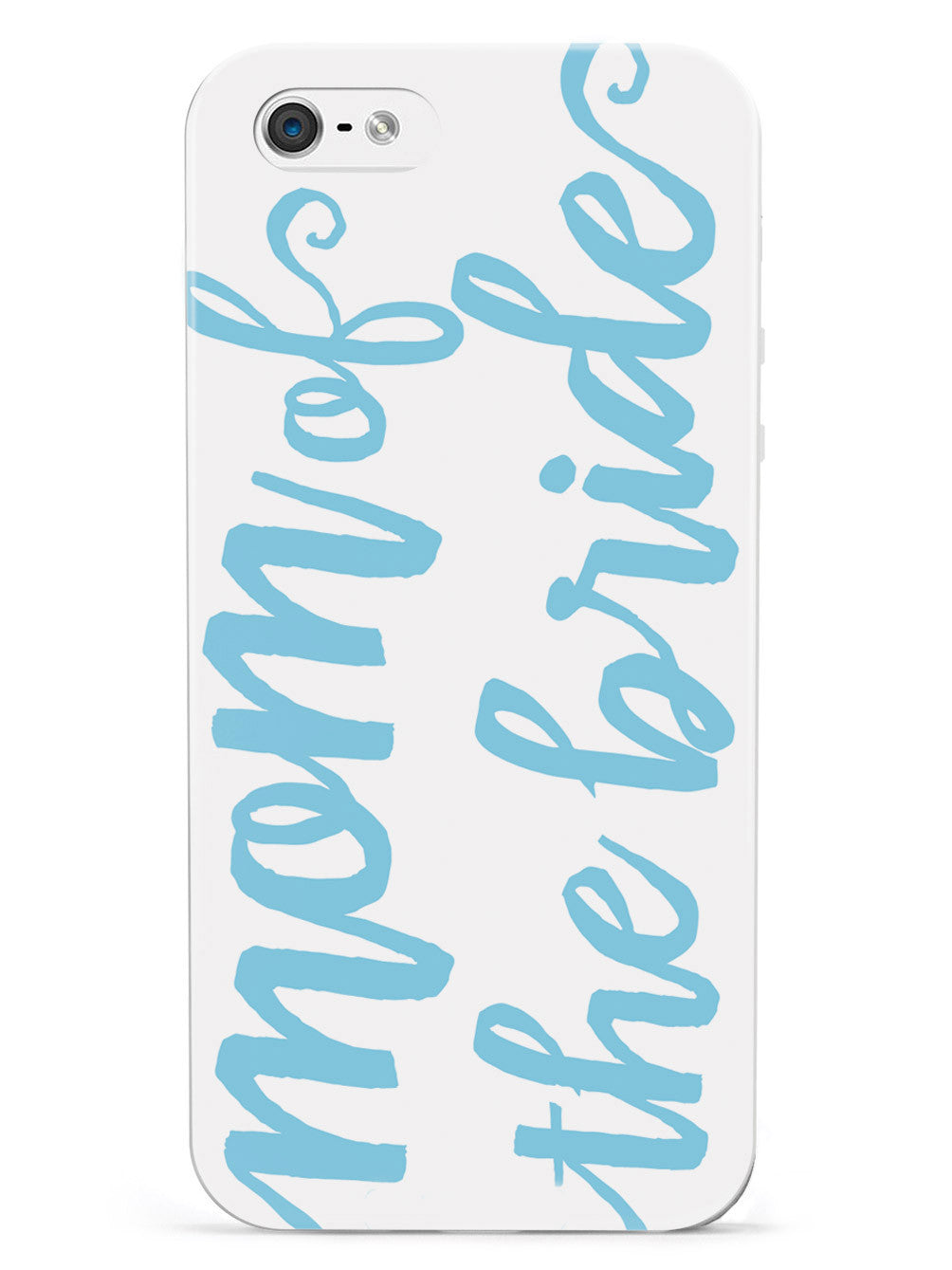 Mom of the Bride - Light Blue Case