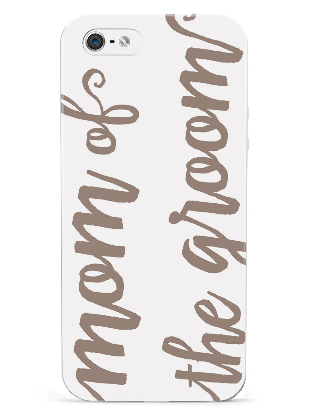 Mom of the Groom - Brown Neutral Case