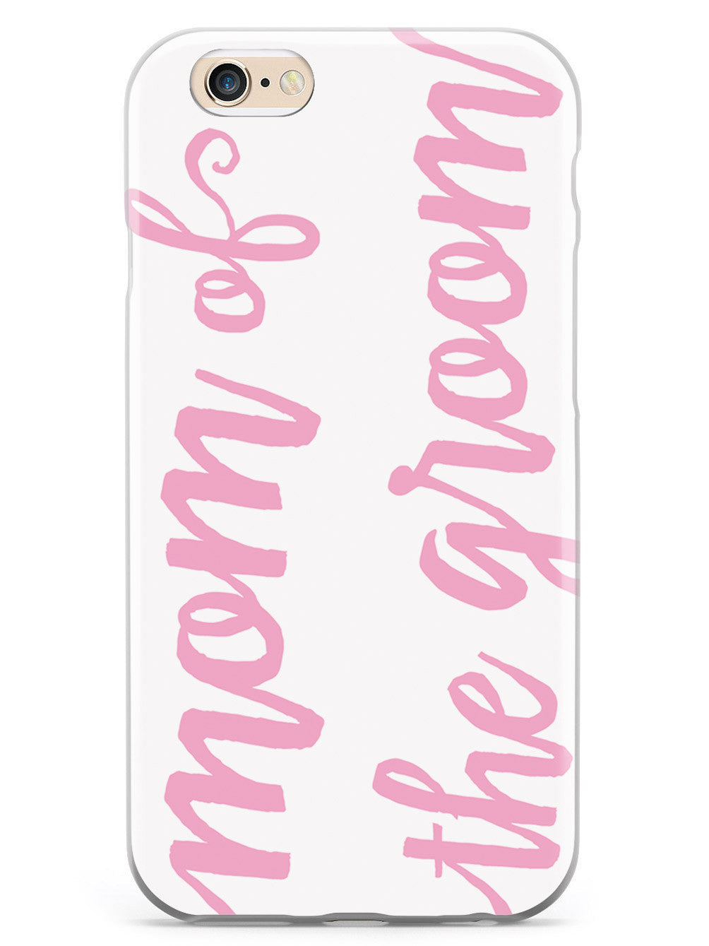 Mom of the Groom - Light Pink Case