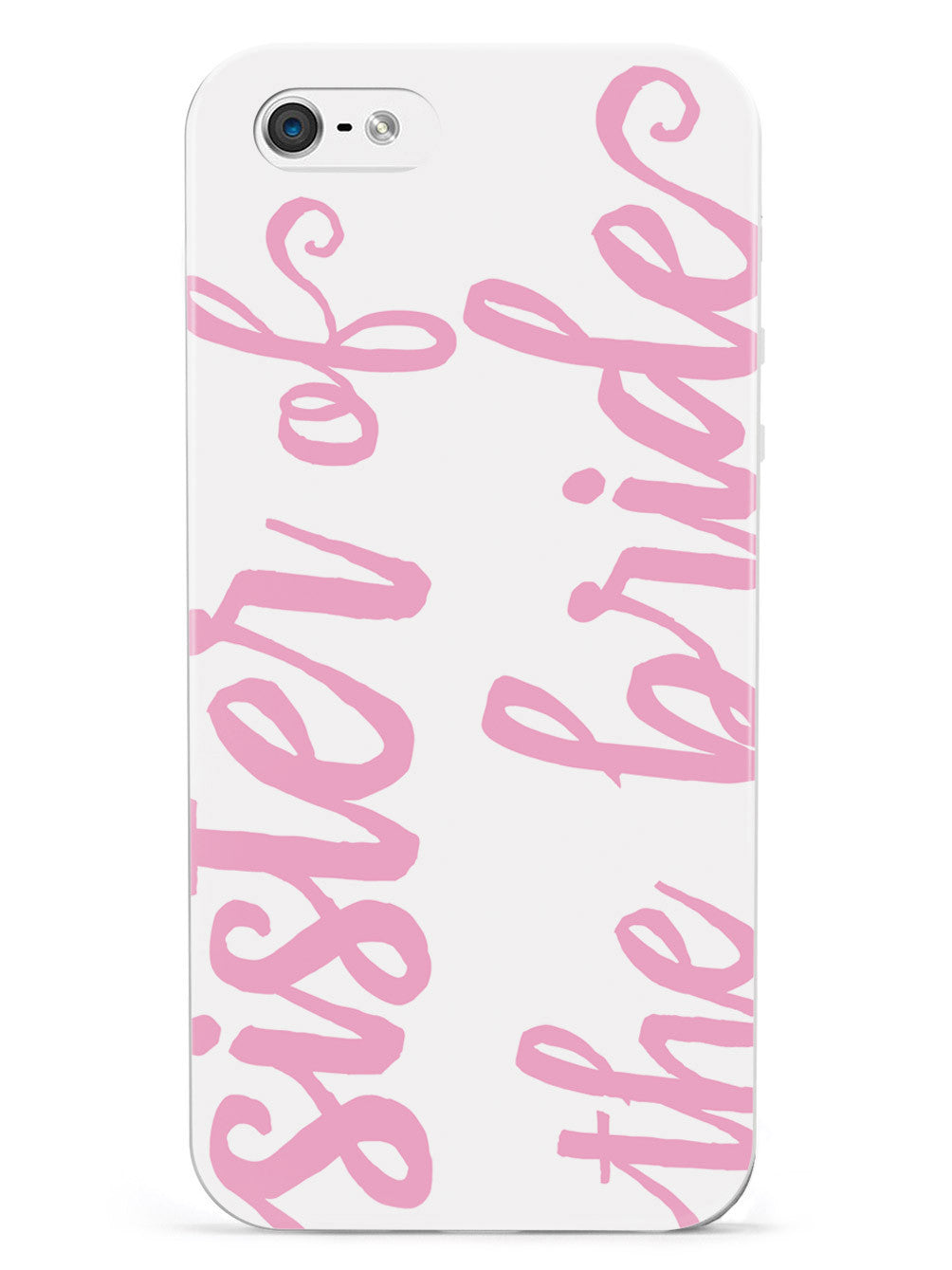 Sister of the Bride - Light Pink Case