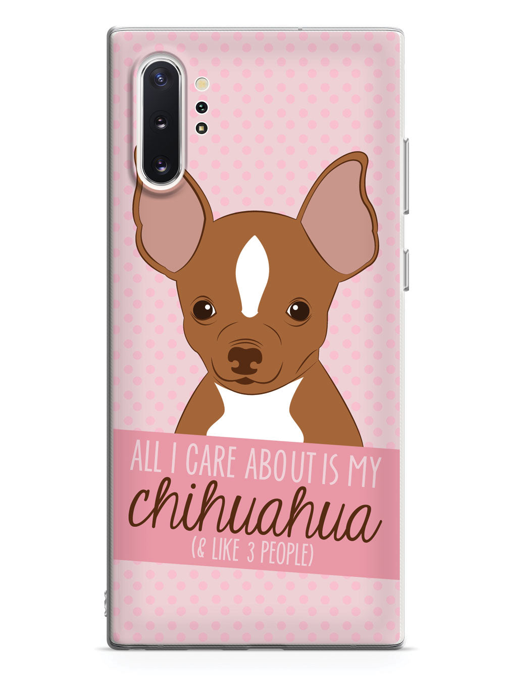 All I Care About Is My Chihuahua Case