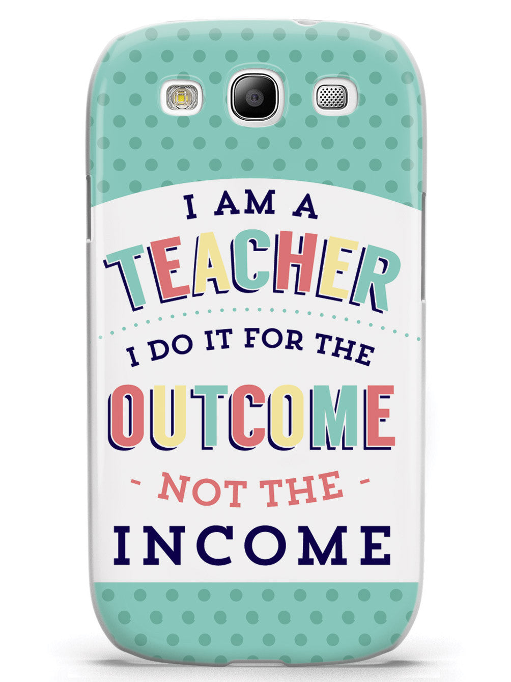 I Am A Teacher - Outcome Not Income Case