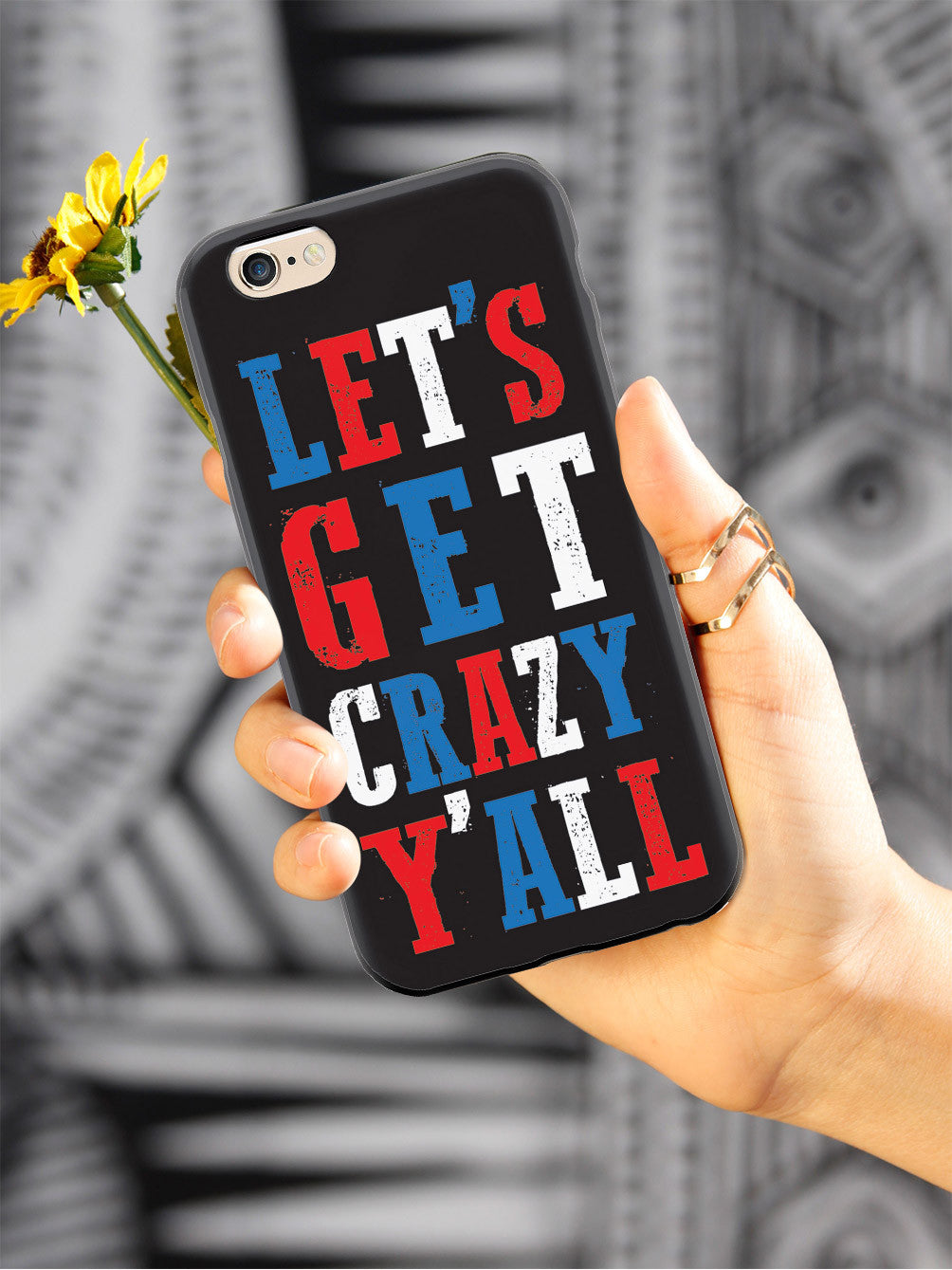 Let's Get Crazy Y'all! - Patriotic Case