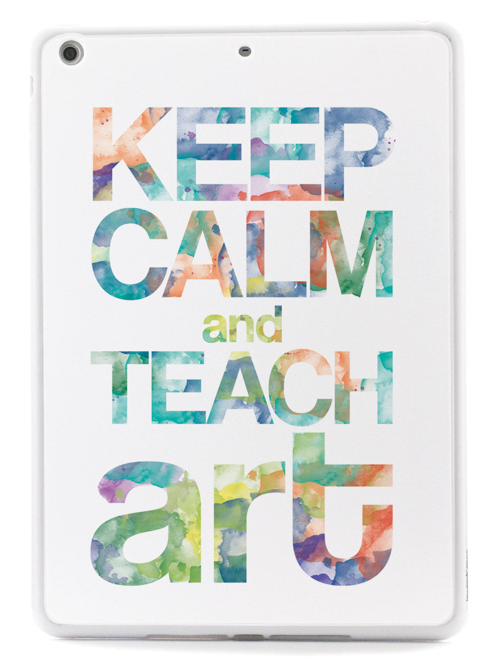 Keep Calm & Teach Art Case