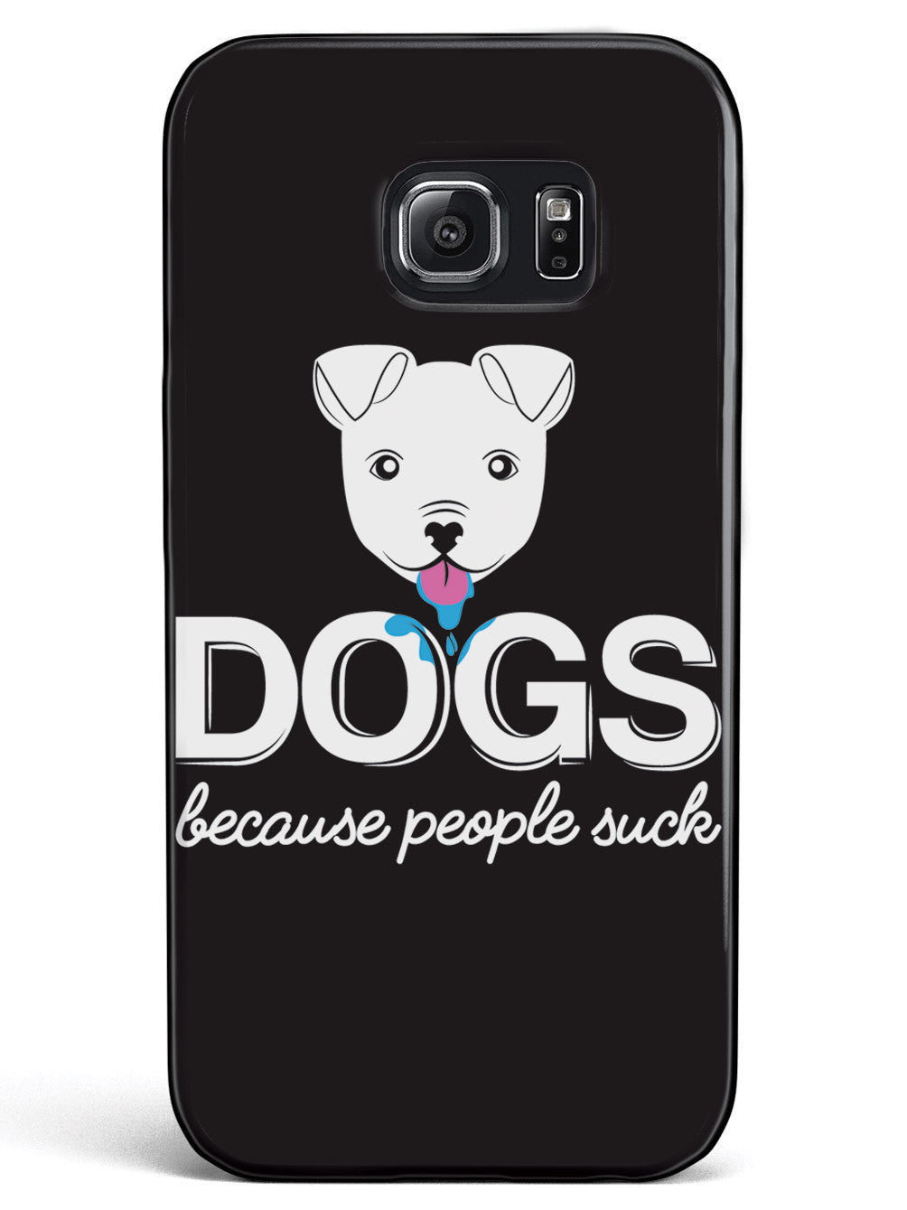 DOGS - Because People Suck Case