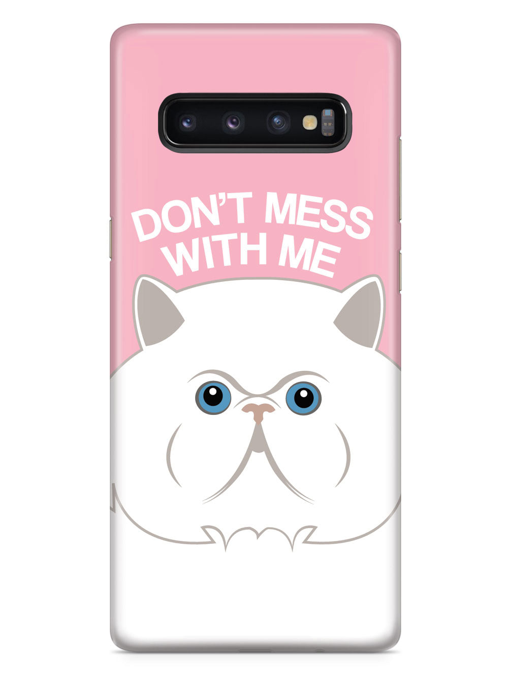 Don't Mess With Me - Persian Cat Face Case
