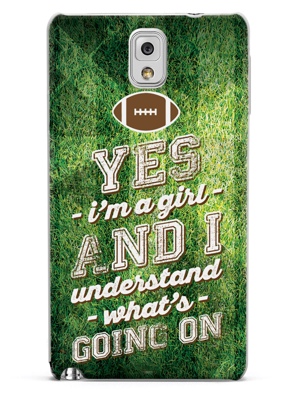 Yes I'm A Girl and I Understand Football Case