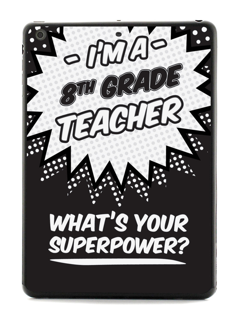 8th Grade Teacher - What's Your Superpower? Case