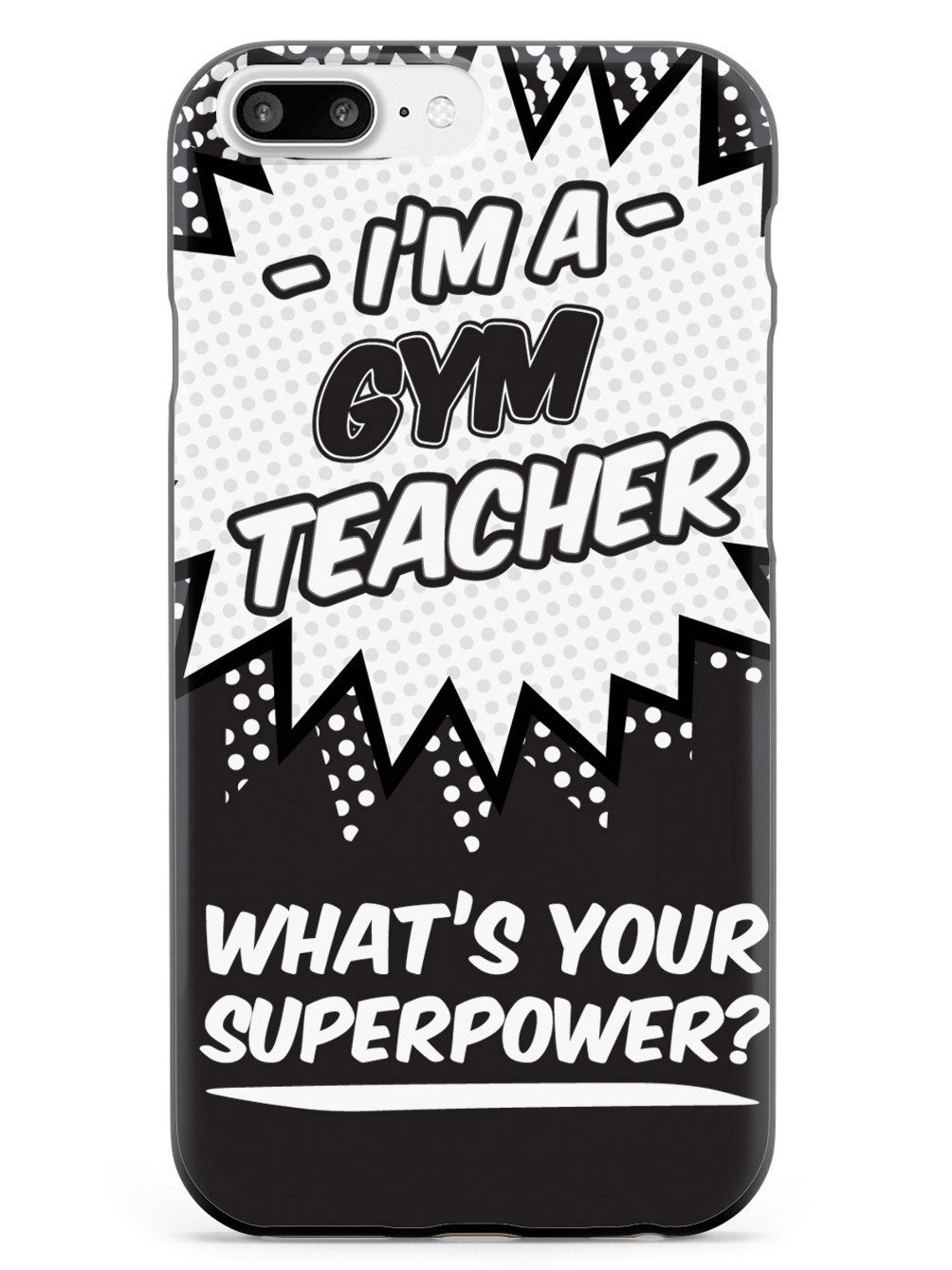 Gym Teacher - What's Your Superpower? Case
