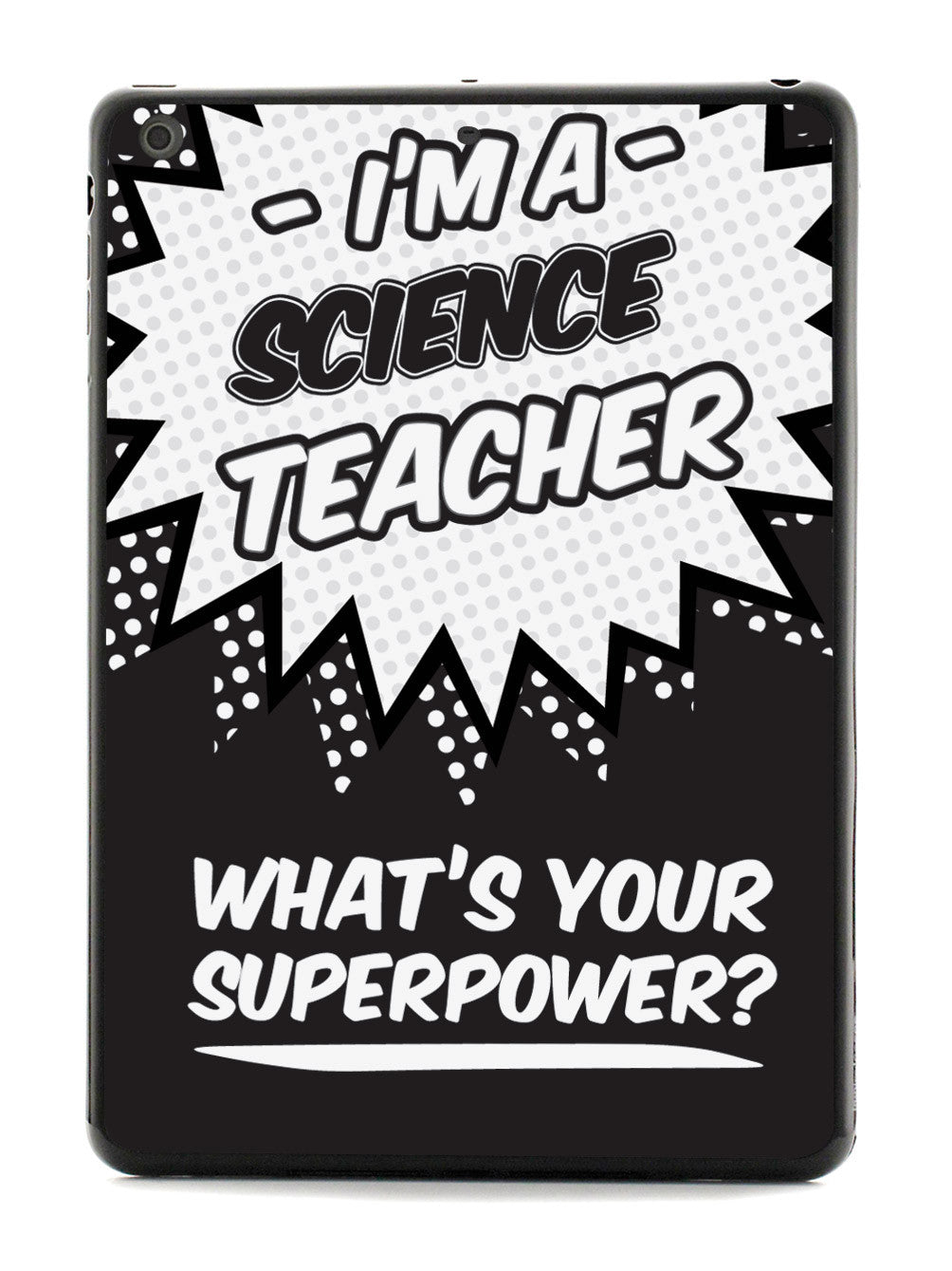 Science Teacher - What's Your Superpower? Case