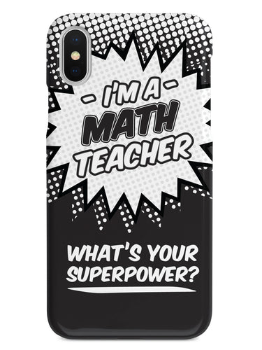 Math Teacher - What's Your Superpower? Case