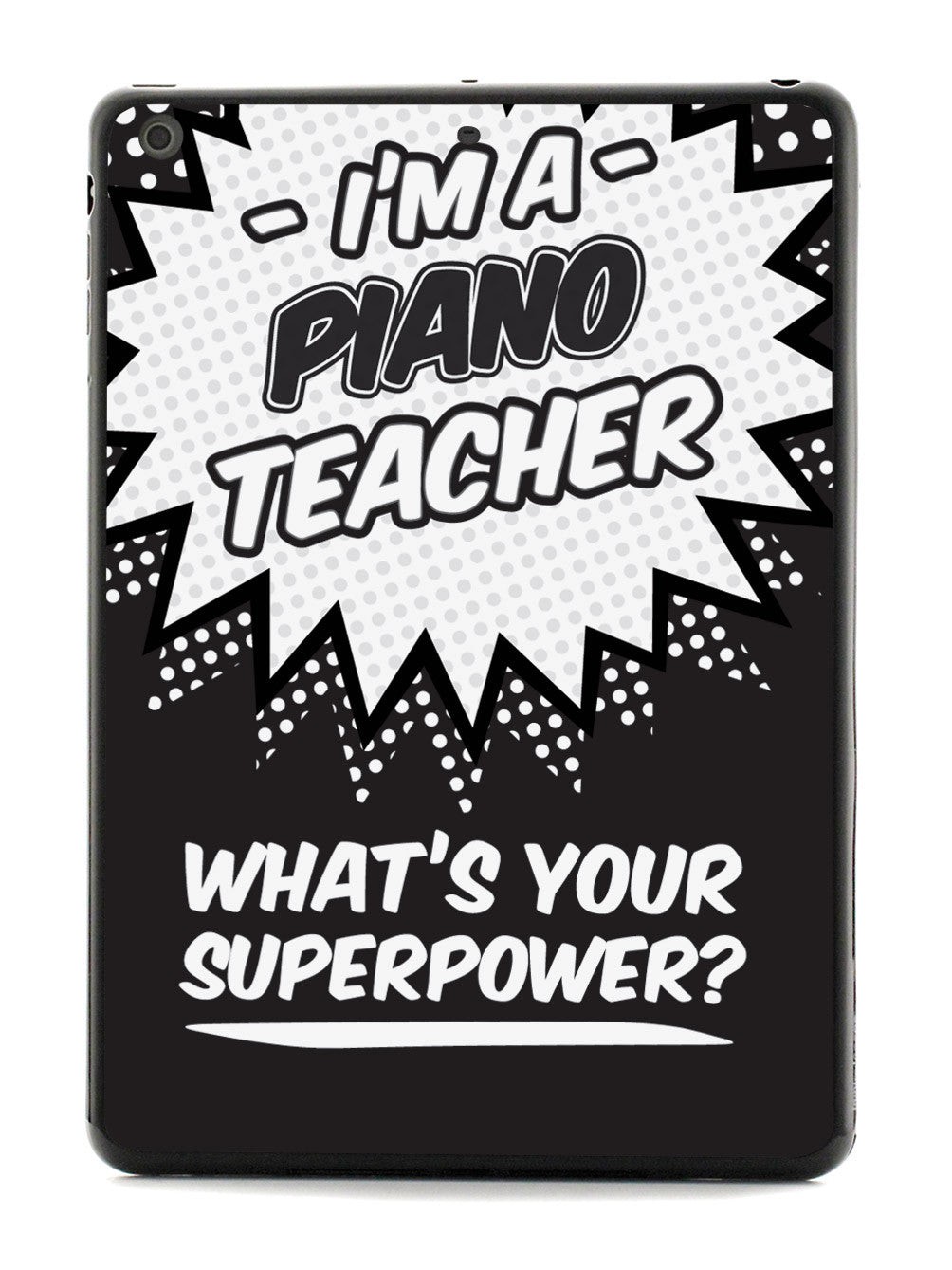 Piano Teacher - What's Your Superpower? Case